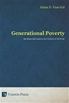 Generational Poverty: An Economic Look at the Culture of the Poor
