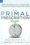 "Primal Prescription: Surviving The ""Sick Care"" Sinkhole"