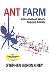 Ant Farm: A Novel About What's Bugging Society
