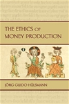 Ethics of Money Production