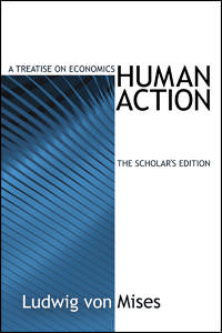 Human Action, The Scholars Edition