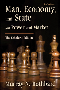 Man, Economy, and State, with Power and Market