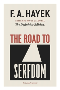 """The Road To Serfdom""-F.A. Hayek"