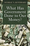 What Has Government Done to Our Money? - Large Print