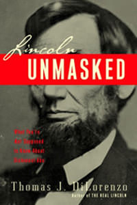 [AD: Lincoln Unmasked by DiLorenzo]