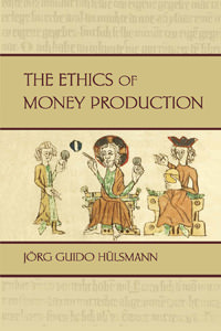 [AD: The Ethics of Money Production by Hulsmann]
