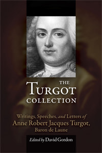 The Turgot Collection: Writings, Speeches, and Letters of Anne Robert Jacques Turgot, Baron de Laune