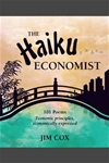 Haiku Economist: 101 Poems Economic principles, economically expressed