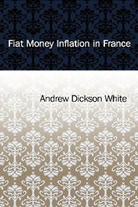 [AD: Fiat Money Inflation in France by White]