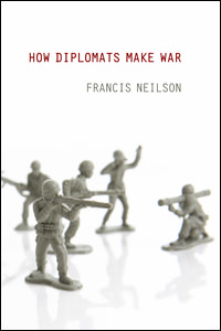 How Diplomats Make War