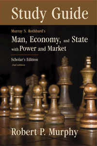Man Economy and State - Study Guide