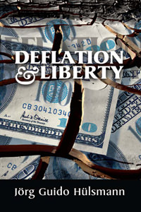 [AD: Deflation and Liberty by Hülsmann]