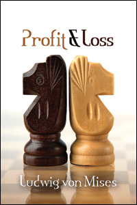 [AD: Profit and Loss by Mises]