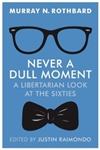 Never a Dull Moment: A Libertarian Look at the Sixties - Large Print