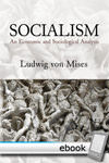 Socialism: An Economic and Sociological Analysis - Digital Book