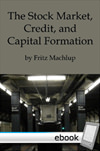 Stock Market, Credit, and Capital Formation - Digital Book