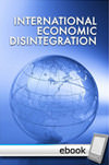 International Economic Disintegration - Digital Book