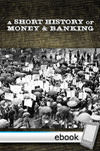 Short History of Money and Banking - Digital Book