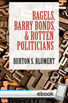 Bagels, Barry Bonds, and Rotten Politicians - Digital Book