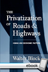 Privatization of Roads and Highways: Human and Economic Factors - Digital Book