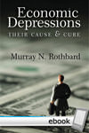 Economic Depressions: Their Cause and Cure - Digital Book