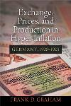 Exchange, Prices, and Production in Hyper-Inflation: Germany, 1920-1923 - Digital Book