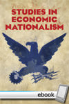 Studies in Economic Nationalism - Digital Book