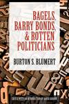 Bagels, Barry Bonds, and Rotten Politicians