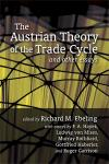 Austrian Theory of the Trade Cycle and Other Essays, The