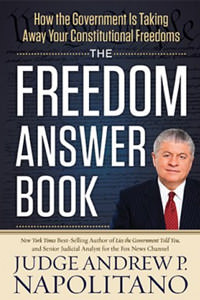 The Freedom Answer Book: How the Government Is Taking Away Your Constitutional Freedom