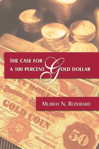 Case for a 100 Percent Gold Dollar, The