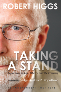 Taking a Stand: Reflections on Life, Liberty, and the Economy