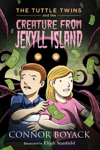 Tuttle Twins and the Creature from Jekyll Island