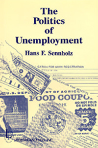 Politics of Unemployment, The