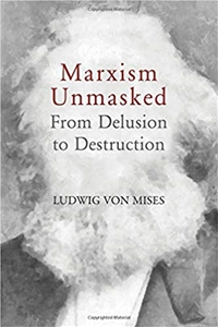 Marxism Unmasked: From Delusion to Destruction
