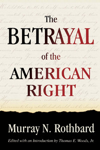 Betrayal of the American Right, The