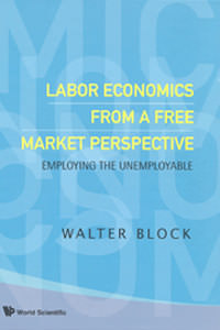 Labor Economics From a Free Market Perspective