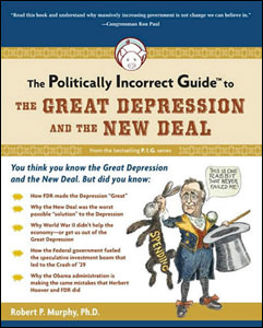 Politically Incorrect Guide to the Great Depression and the New Deal
