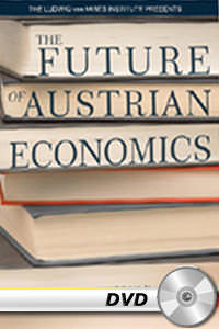 Future of Austrian Economics, The - DVD