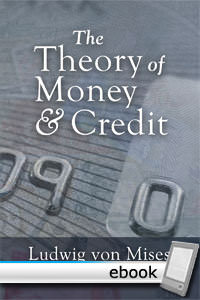 Theory of Money and Credit - Digital Book