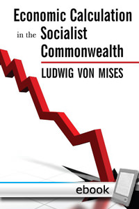 Economic Calculation in the Socialist Commonwealth - Digital Book