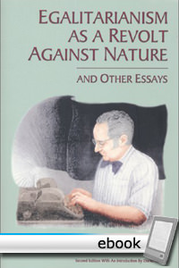 Egalitarianism as a Revolt Against Nature and Other Essays - Digital Book