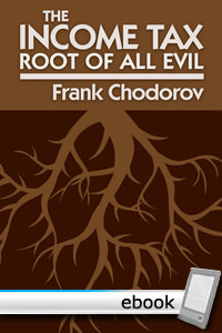 Income Tax: The Root of All Evil - Digital Book