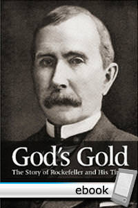 God's Gold: The Story of Rockefeller and His Times - Digital Book