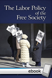 Labor Policy of the Free Society - Digital Book