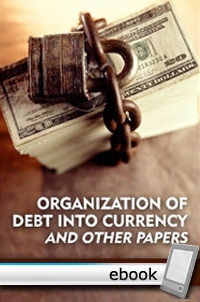 Organization of Debt into Currency and Other Papers - Digital Book