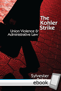 Kohler Strike: Union Violence and Administrative Law - Digital Book
