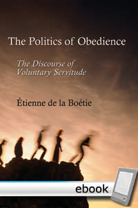 Politics of Obedience: The Discourse of Voluntary Servitude - Digital Book
