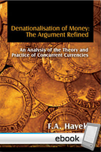 Denationalisation of Money: The Argument Refined - Digital Book