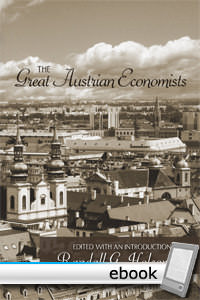 Great Austrian Economists - Digital Book